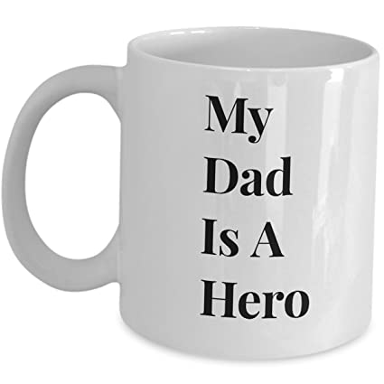 Amazon Com My Dad Is A Hero Coffee Mug Fathers Armed Forces