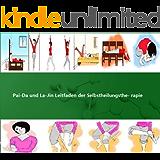 Pai-Da und La-Jin Leitfaden der Selbstheilungsthe- rapie: PaidaLajin Self-Healing (German Edition)