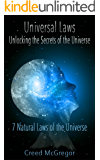 Universal Laws: Unlocking the Secrets of the Universe: 7 Natural Laws of the Universe