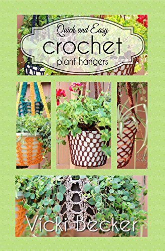 Crochet Plant Hangers (Quick and Easy Crochet Book 1) by [Becker, Vicki]