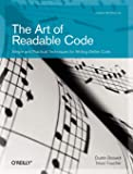 The Art of Readable Code: Simple and Practical Techniques for Writing Better Code