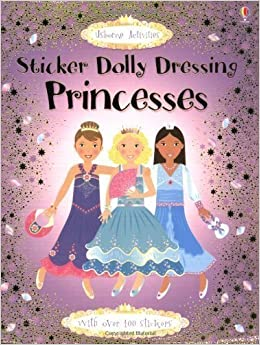 Princesses: Sticker Dolly Dressing (Usborne Sticker Fashion) by Watt, Fiona, Leyhane, Vici, Stella Baggott (2006)
