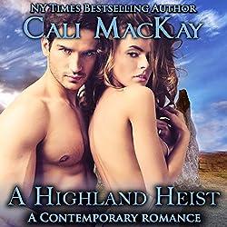 A Highland Heist: A Contemporary Romance