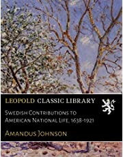 Swedish Contributions to American National Life, 1638-1921