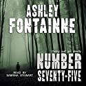 Number Seventy-Five Audiobook by Ashley Fontainne Narrated by Sabrina Stewart