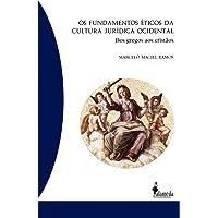 Os Fundamentos éticos da Cultura Jurídica Ocidental: dos Gregos aos Cristãos