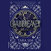Chainbreaker: The Timekeeper Trilogy, Book 2 | Tara Sim