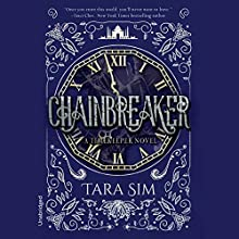 Chainbreaker: The Timekeeper Trilogy, Book 2 Audiobook by Tara Sim Narrated by Gary Furlong