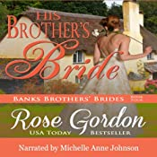 His Brother's Bride: Banks Brothers' Brides, Volume 4 | Rose Gordon