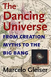 The Dancing Universe (Understanding Science and Technology)