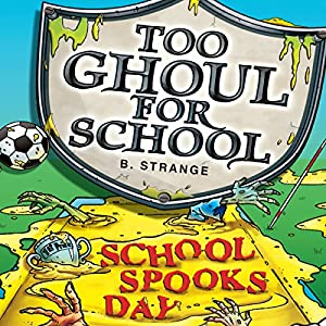 Too Ghoul for School: School Spook's Day Audiobook