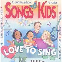 Songs Kids Love to Sing: 56 Sunday School Favorites