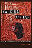 img - for Talking Indian: Identity and Language Revitalization in the Chickasaw Renaissance book / textbook / text book