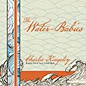 The Water-Babies Audiobook by Charles Kingsley Narrated by Simon Vance