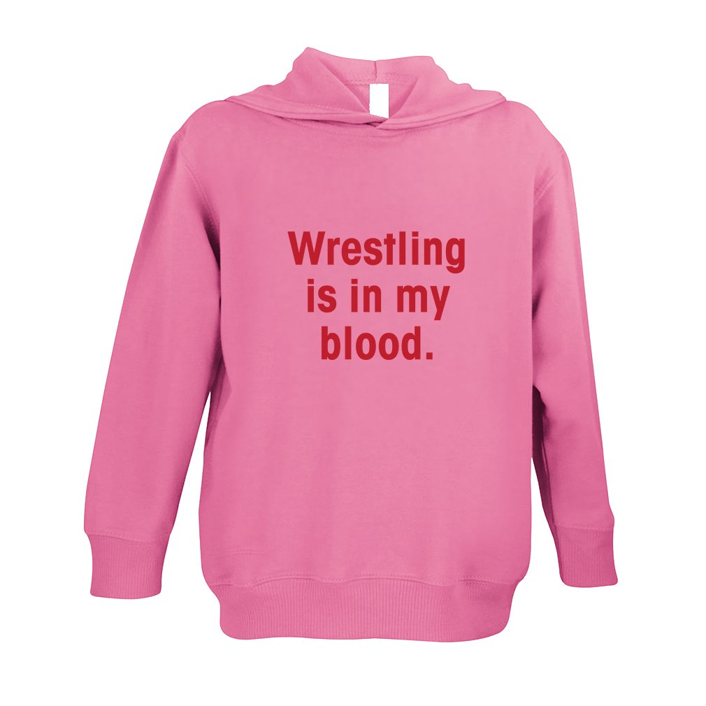 Wrestling Is In My Blood Toddler Pullover 100% Fleece Hoodie Hot Pink 5/6T