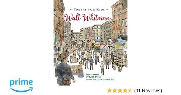 9e9ed76d6741da Poetry for Kids: Walt Whitman: Walt Whitman, Karen Karbiener, Kate Evans:  9781633221505: Amazon.com: Books