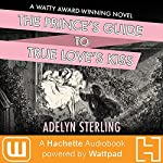 The Prince's Guide to True Love's Kiss   Belsterling