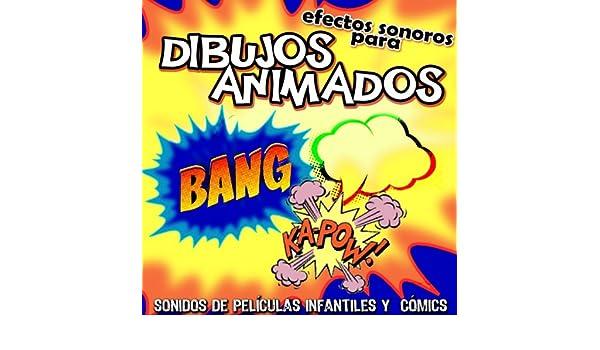 Efectos Sonoros para Dibujos Animados. Sonidos de Películas Infantiles y Comics by Archivo Sonoro de Televisión on Amazon Music - Amazon.com