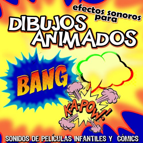 Efectos Sonoros para Dibujos Animados. Sonidos de Películas Infantiles y Comics
