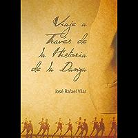 Viaje a Través De La Historia De La Danza (Spanish Edition) book cover