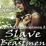 Slave of the Beastmen: Bred by the Beastmen 3 | Francis Ashe