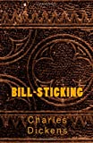 Bill-Sticking, Charles Dickens, 1495437523