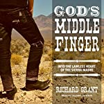 God's Middle Finger: Into the Lawless Heart of the Sierra Madre | Richard Grant