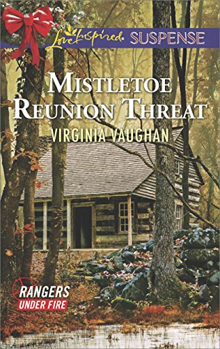 Mistletoe Reunion Threat (Rangers Under Fire Book 4)