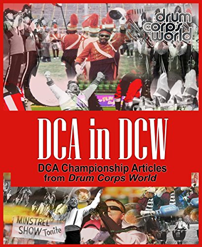- DCA in DCW: DCA Championship Articles from Drum Corps World