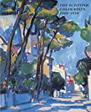 img - for The Scottish Colourists: 1900-1930 book / textbook / text book
