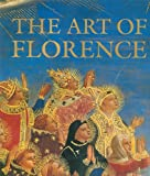 The Art of Florence, Glenn Andres and John Hunisak, 0896601110