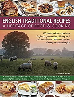 English food and cooking a collection of 80 of the best of english traditional recipes a heritage of food cooking 160 classic recipes to celebrate forumfinder Gallery