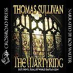 The Martyring | Thomas Sullivan