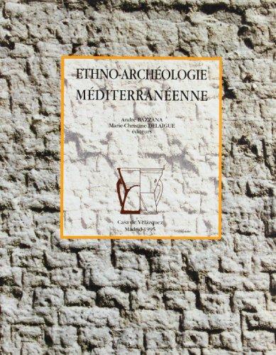 Ethno-archéologie méditerranéenne: Finalités, démarches et résultats : table ronde (Collection de la Casa de Velázquez) (French Edition) (Portico Tables Collection)