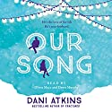 Our Song Audiobook by Dani Atkins Narrated by Olivia Mace, Dawn Murphy