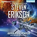 Willful Child Audiobook by Steven Erikson Narrated by MacLeod Andrews