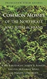 img - for Common Mosses of the Northeast and Appalachians (Princeton Field Guides) book / textbook / text book