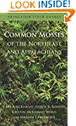 #10: Common Mosses of the Northeast and Appalachians (Princeton Field Guides)