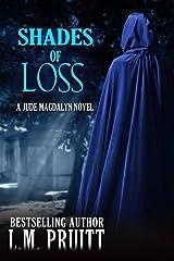 Shades of Loss: A Jude Magdalyn Novella (The Jude Magdalyn Series Book 4)