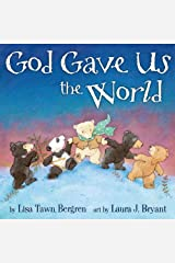 God Gave Us the World (God Gave Us Series) Kindle Edition