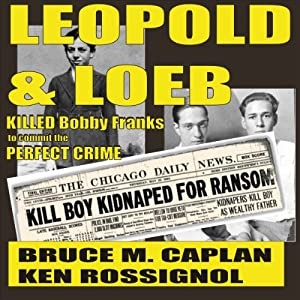 Leopold & Loeb Killed Bobby Franks Audiobook