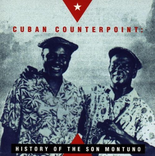 Cuban Counterpoint: History of the Son Montuno by Rounder