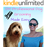 DIY Professional Dog Grooming Made Easy