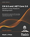 C# 8.0 and .NET Core 3.0 – Modern Cross-Platform Development: Build applications with C#, .NET Core, Entity Framework…