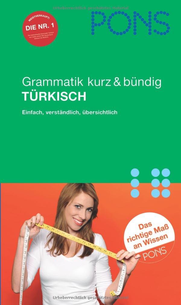 PONS Grammatik kurz & bündig Türkisch: Einfach, verständlich, übersichtlich