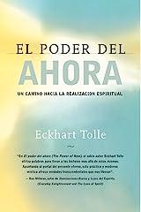 El poder del ahora: Un camino hacia la realizacion espiritual (Spanish Edition) Kindle Edition