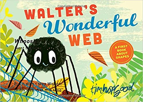 Walter's Wonderful Web: A First Book About Shapes