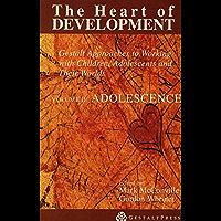 Heart of Development, V. 2: Adolescence (Gestatt Press) (English Edition)