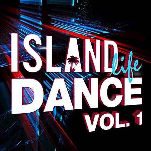 Island Life Dance (Vol. 1) [Ex...