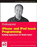 Professional iPhone and iPod Touch Programming, Richard Wagner, 0470251557